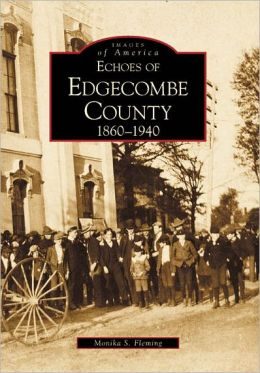 Echoes of Edgecombe County, North Carolina (Images of America Series)