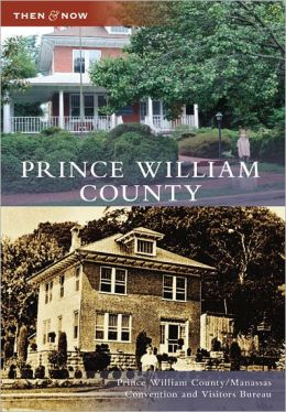 Prince William County, Virginia (Then & Now Series)