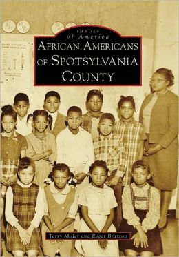African Americans of Spotsylvania County, Virginia (Images of America Series)