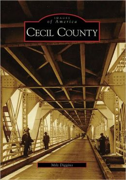 Cecil County, Maryland (Images of America Series)