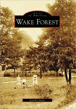 Wake Forest, North Carolina (Images of America Series)
