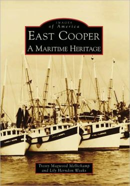 East Cooper, South Carolina: A Maritime Heritage (Images of America Series)