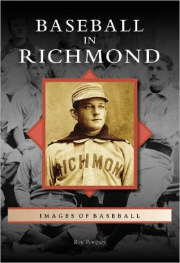 Baseball in Richmond, Virginia (Images of Baseball Series)