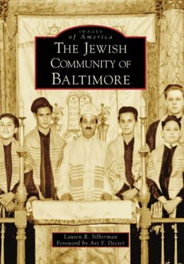 The Jewish Community of Baltimore, Maryland (Images of America Series)