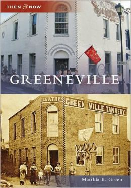 Greeneville, Tennessee (Then and Now Series)
