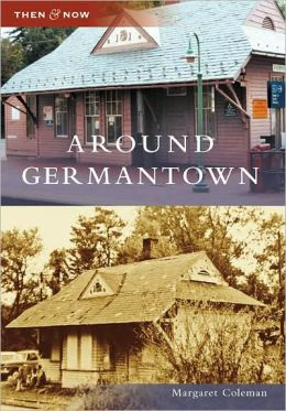 Around Germantown, Maryland (Then and Now Series)