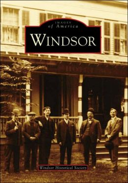 Windsor, Connecticut [Images of America Series]