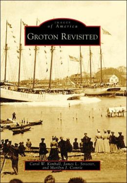Groton Revisited, Connecticut (Images of America Series)