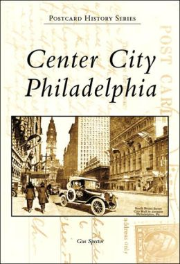 Center City Philadelphia, Pennsylvania [Postcard History Series]