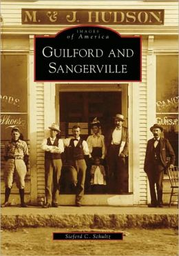 Guilford and Sangerville, Maine (Images of America Series)