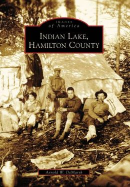 Indian Lake, Hamilton County, New York (Images of America Series)