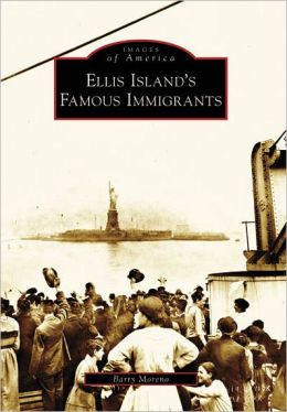 Ellis Island's Famous Immigrants (Images of America Series)