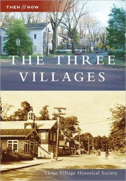 Three Villages, New York (Then & Now Series)