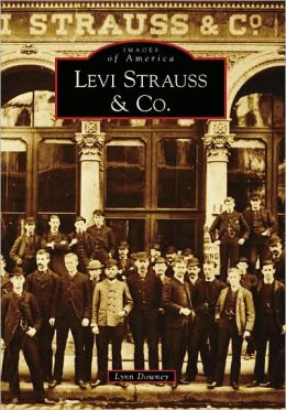 Levi Strauss & Co., San Fransisco, California (Images of America Series)