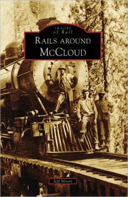 Rails Around McCloud (Images of Rail Series)
