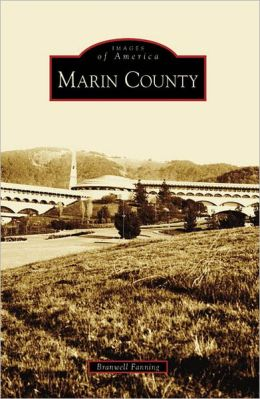 Marin County, California [Images of America Series]