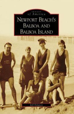 Newport Beach's Balboa and Balboa Island, California (Images of America Series)
