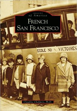 French San Francisco, California [Images of America Series]