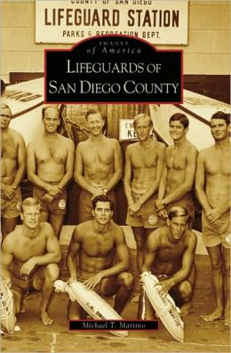 Lifeguards of San Diego County, California [Images of America Series]