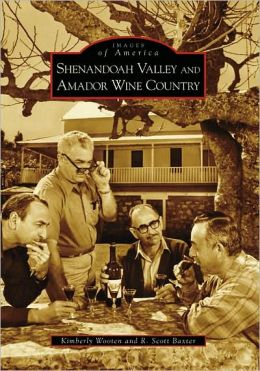 Shenandoah Valley and Amador Wine Country, California (Images of America Series)
