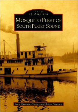 Mosquito Fleet of South Puget Sound, Washington (Images of America Series)