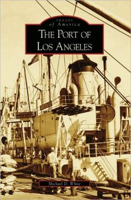 Port of Los Angeles, California (Images of America Series)