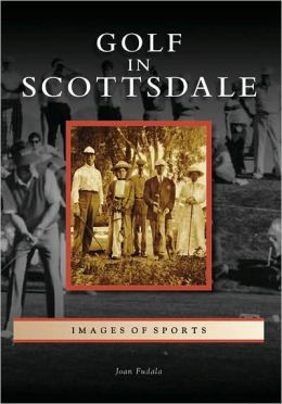 Golf in Scottsdale, Arizona (Images of Sports Series)