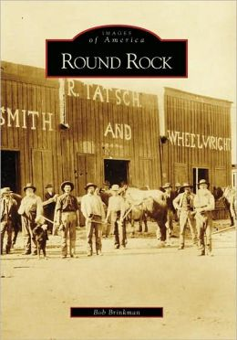 Round Rock, Texas (Images of America Series)