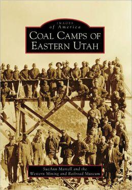 Coal Camps of Eastern Utah (Images of America Series)