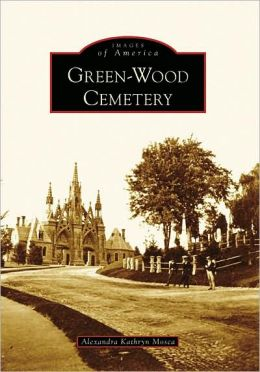 Green-Wood Cemetery, New York (Images of America)