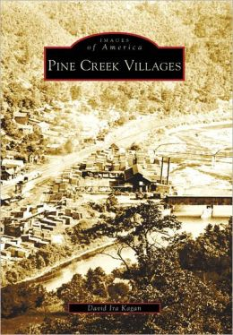 Pine Creek Villages, Pennsylvania (Images of America Series)