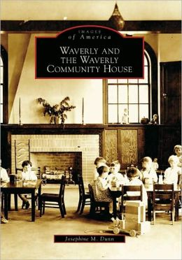 Waverly and the Waverly Community House, Pennsylvania (Images of America Series)