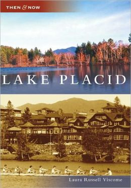 Lake Placid, New York (Then & Now Series)