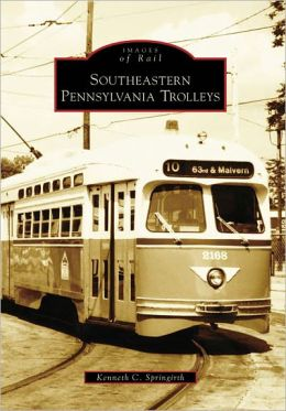 Southeastern Pennsylvania Trolleys, Pennsylvania (Images of Rail Series)