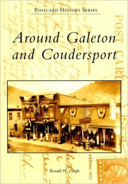 Around Galeton and Coudersport, Pennsylvania (Postcard History Series)