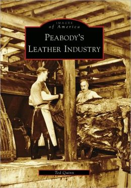 Peabody's Leather Industry, Massachusetts (Images of America Series)