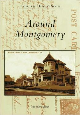 Around Montgomery, Pennsylvania (Postcard History Series)