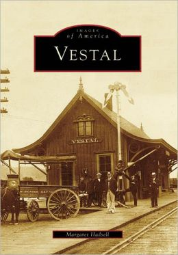 Vestal, New York (Images of America Series)