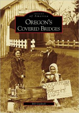 Oregon's Covered Bridges, Oregon (Images of America Series)