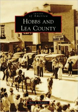 Hobbs and Lee County, New Mexico (Images of America Series)
