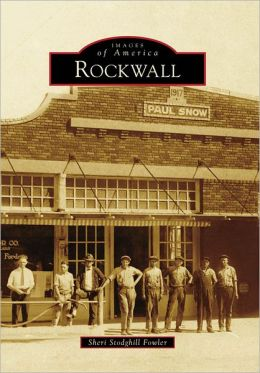 Rockwall, Texas (Images of America Series)