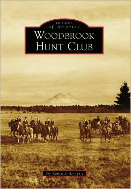 Woodbrook Hunt Club, Washington (Images of America Series)