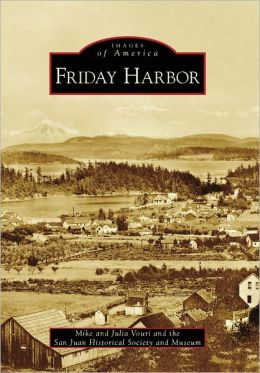 Friday Harbor, Washington (Images of America Series)