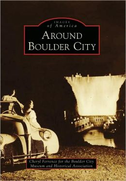 Around Boulder City, Nevada (Images of America Series)