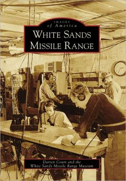 White Sands Missile Range, New Mexico (Images of America Series)