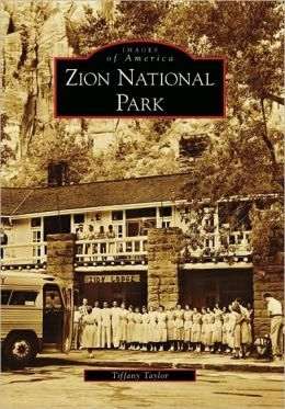 Zion National Park, Utah (Images of America Series)