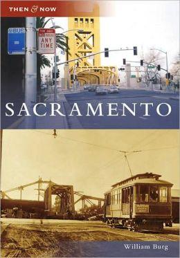 Sacramento, California (Then & Now Series)