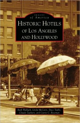 Historic Hotels of Los Angeles and Hollywood, California (Images of America Series)