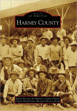 Harney County, Oregon (Images of America Series)
