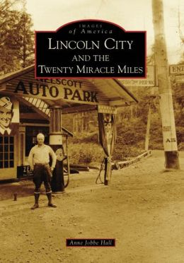 Lincoln City and the Twenty Miracle Miles, Oregon (Images of America Series)